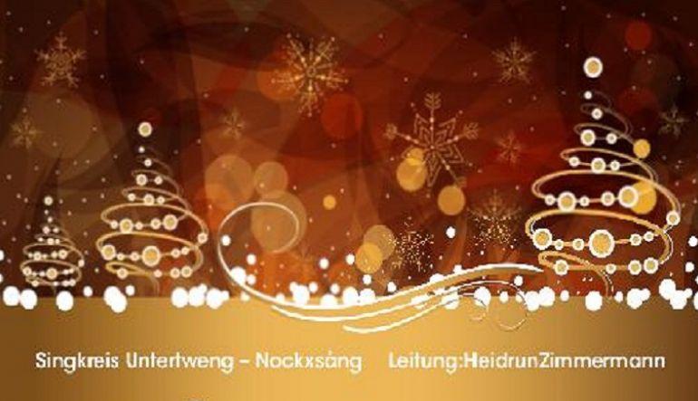 Einladung zum Weihnachtskonzert des Singkreises Untertweng-Nochxsång